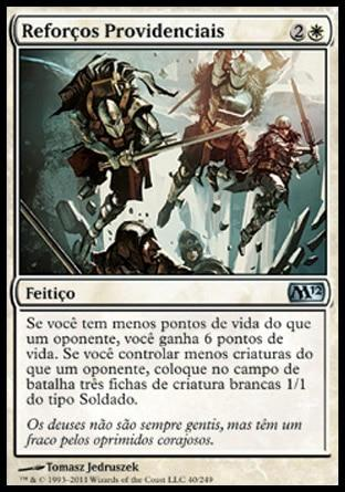 Reforços Providenciais / Timely Reinforcements